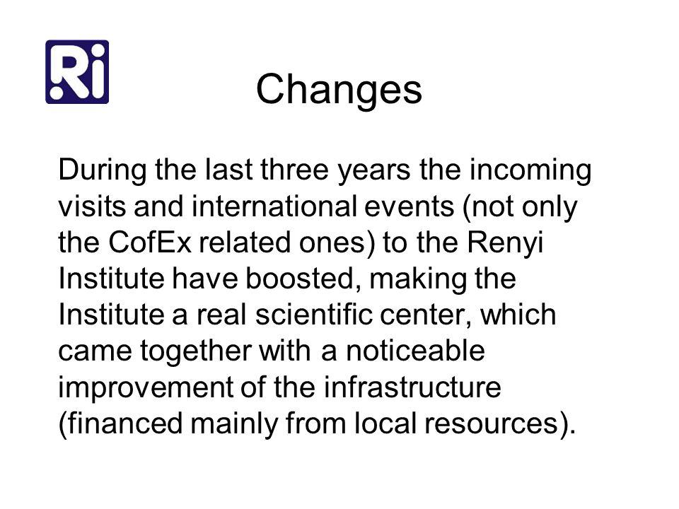 Changes During the last three years the incoming visits and international events (not only the CofEx related ones) to the Renyi Institute have boosted