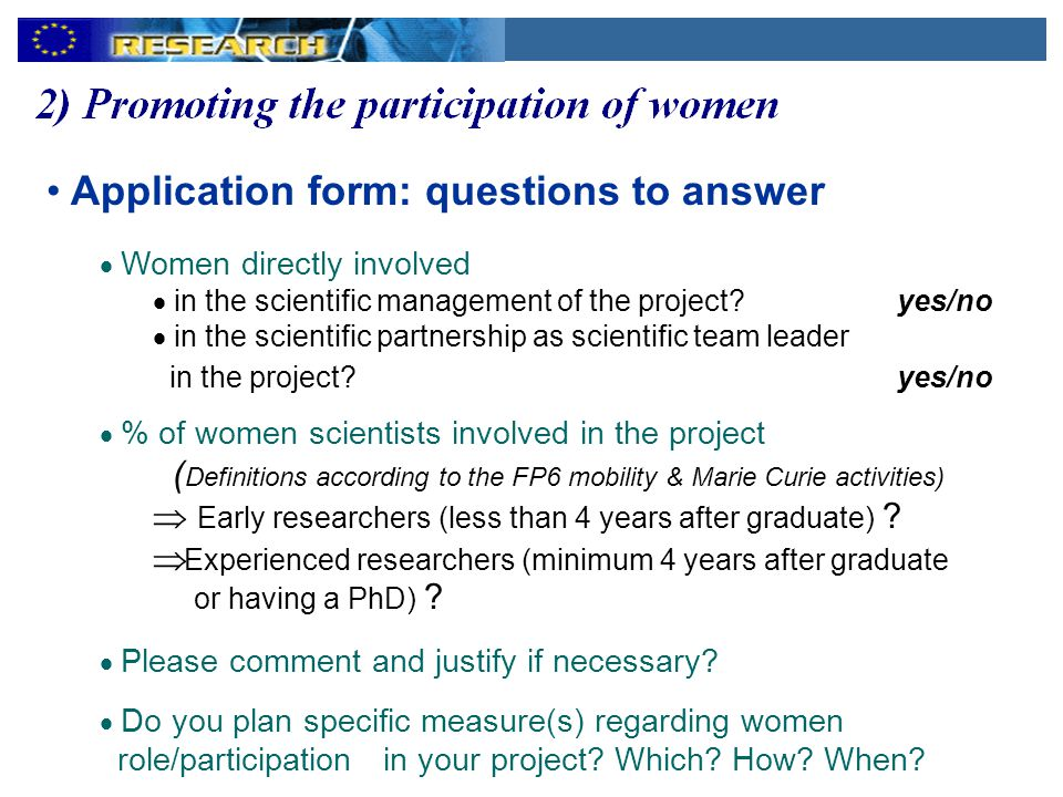 Application form: questions to answer  Women directly involved  in the scientific management of the project.
