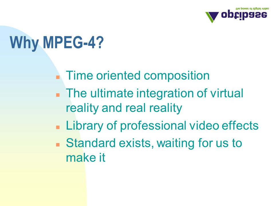 Why MPEG-4.