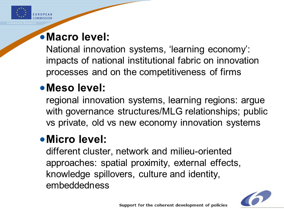 Support for the coherent development of policies  Macro level: National innovation systems, 'learning economy': impacts of national institutional fab