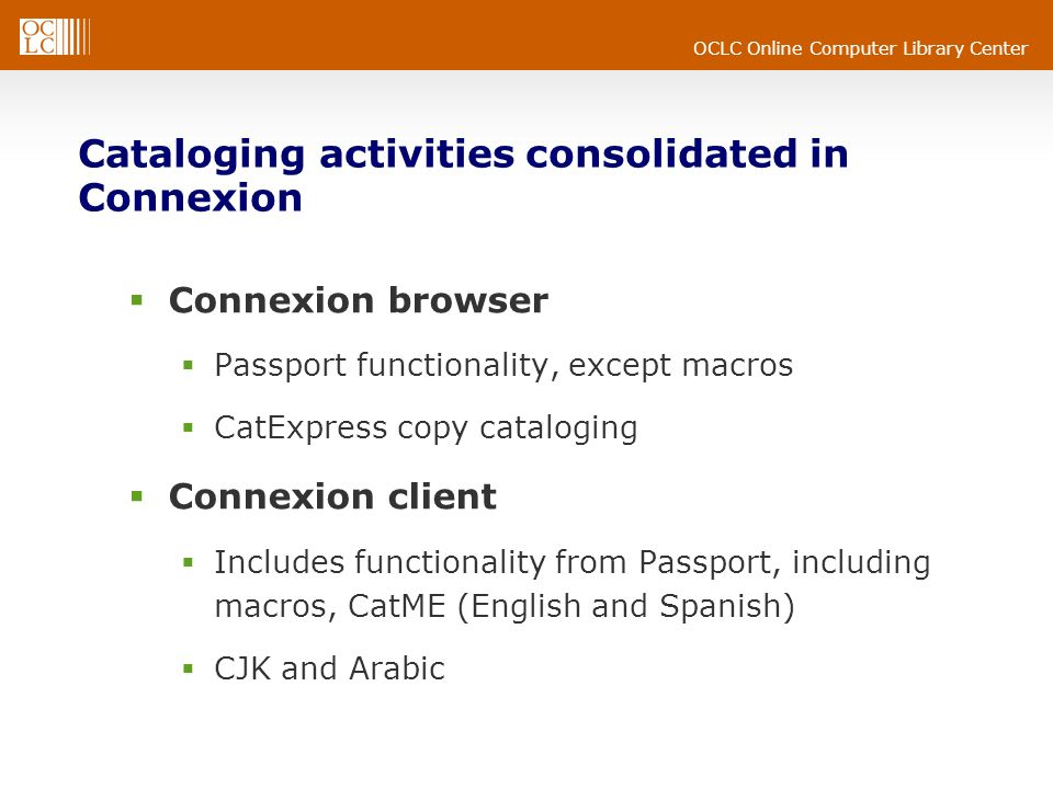 OCLC Online Computer Library Center Why consolidate cataloging in Connexion.