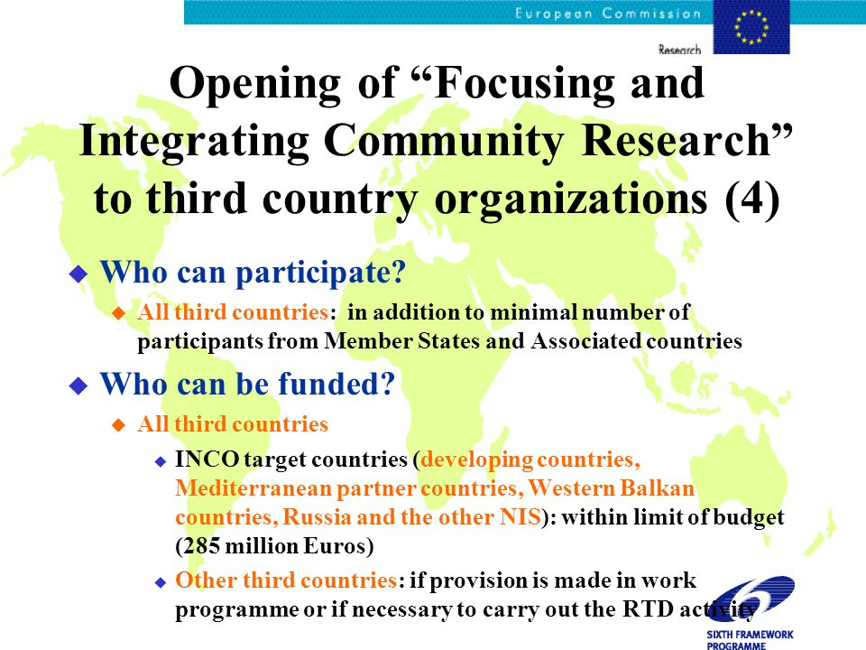 Opening of Focusing and Integrating Community Research to third country organizations (4) u Who can participate.