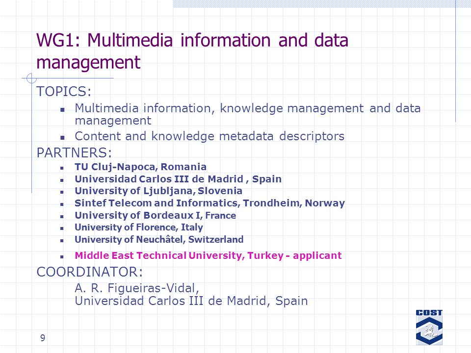 10 WG1 activities: multimedia content management problems 1.