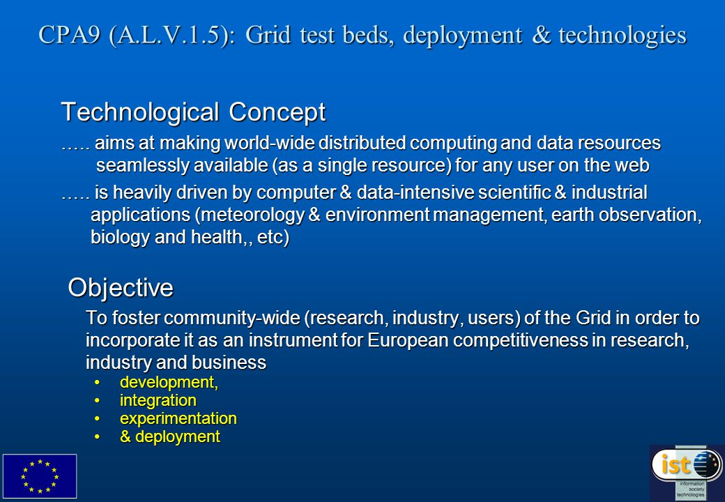 CPA9 (A.L.V.1.5): Grid test beds, deployment & technologies Technological Concept …..