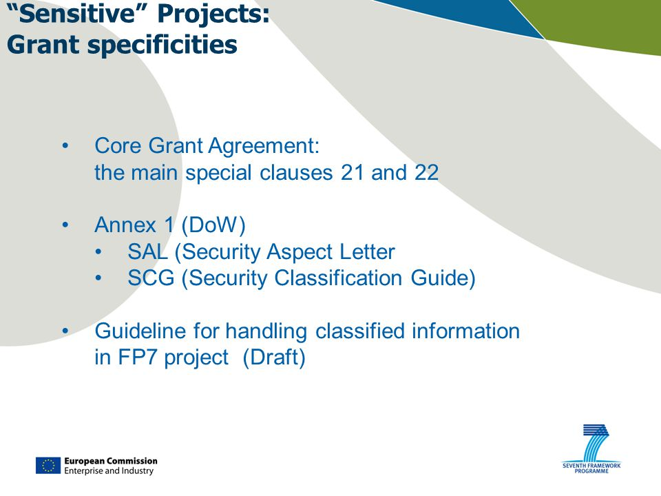 """Sensitive"" Projects: Grant specificities Core Grant Agreement: the main special clauses 21 and 22 Annex 1 (DoW) SAL (Security Aspect Letter SCG (Secu"