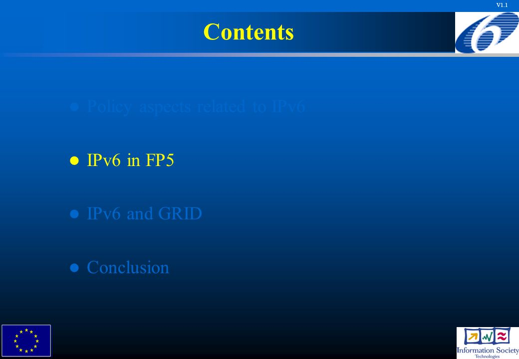 V1.1 Contents Policy aspects related to IPv6 IPv6 in FP5 IPv6 and GRID Conclusion