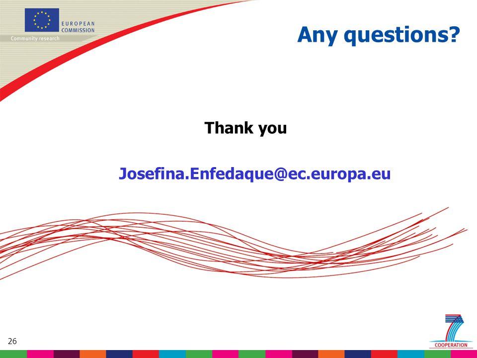 26 Thank you Josefina.Enfedaque@ec.europa.eu Any questions