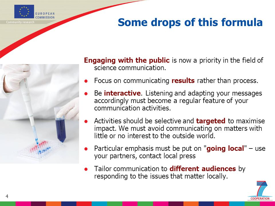 4 Engaging with the public is now a priority in the field of science communication. l Focus on communicating results rather than process. l Be interac