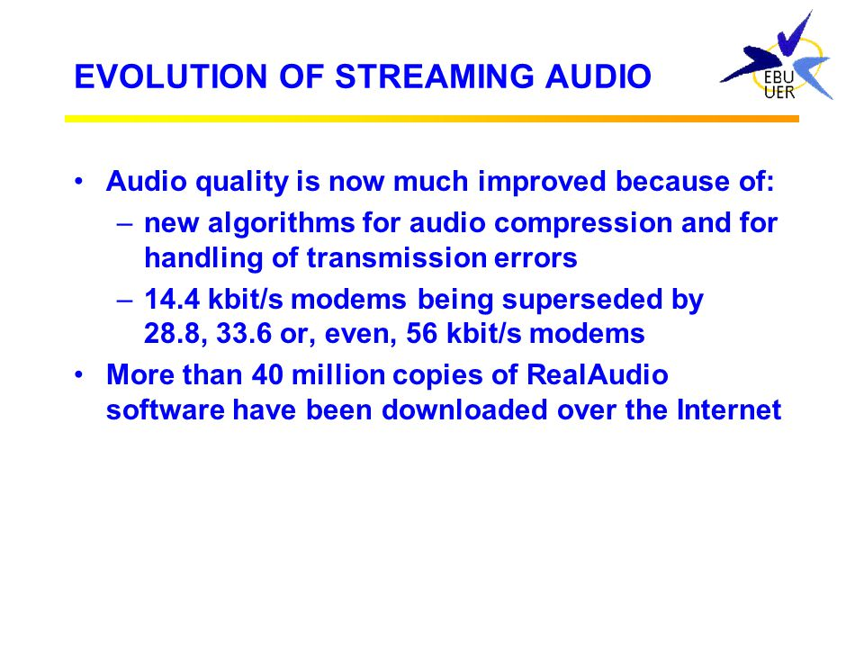 "IN THE BEGINNING.... Only 3 years ago, streaming audio arrived on the Internet in the form of RealAudio ® 1.0 It claimed to offer ""AM quality"" sound,"