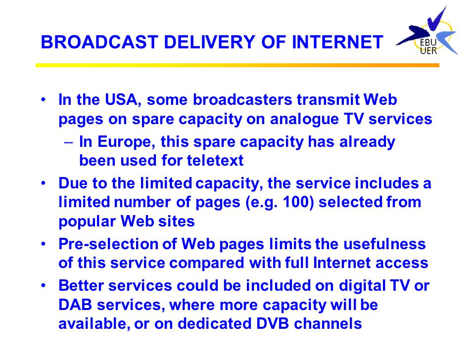 "BROADCAST DELIVERY OF INTERNET Broadcasters ""Internet"" services Internet Broadcast delivery"