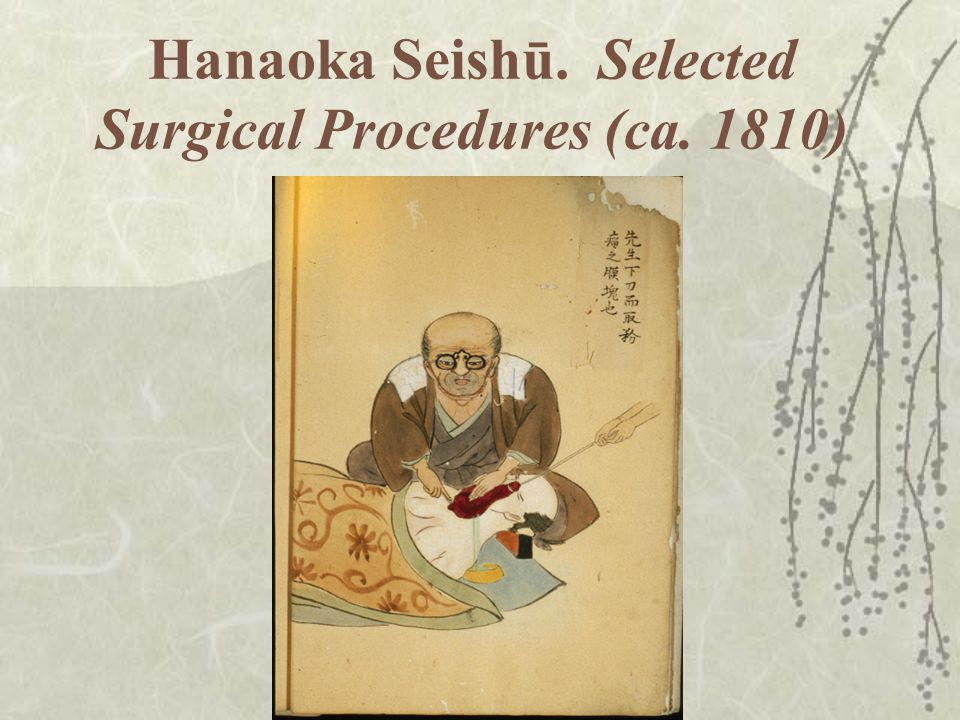 Hanaoka Seishū. Selected Surgical Procedures (ca. 1810)