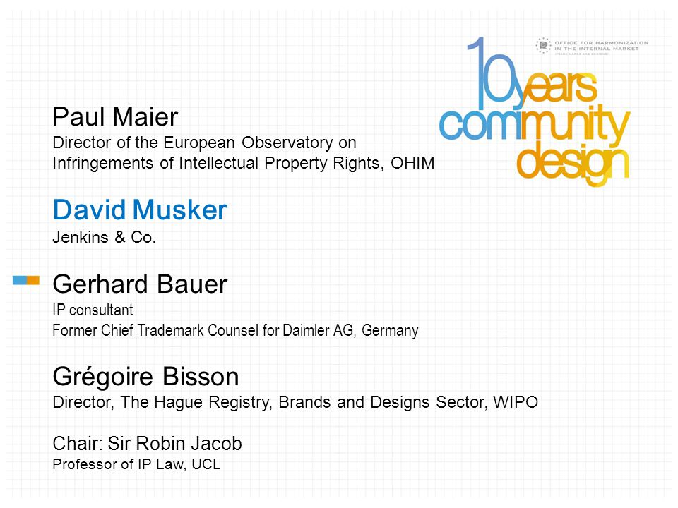 Paul Maier Director of the European Observatory on Infringements of Intellectual Property Rights, OHIM David Musker Jenkins & Co.