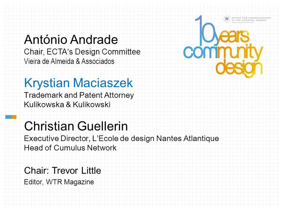 António Andrade Chair, ECTA ' s Design Committee Vieira de Almeida & Associados Krystian Maciaszek Trademark and Patent Attorney Kulikowska & Kulikows