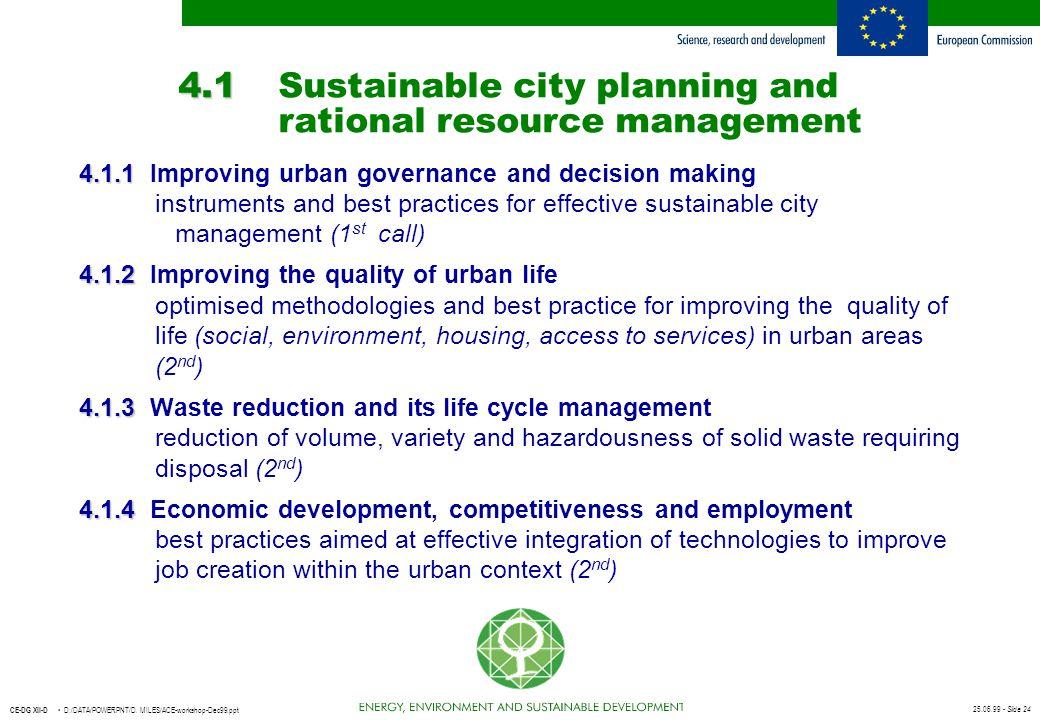 25.06.99 - Slide 24 CE-DG XII-D D:/DATA/POWERPNT/D. MILES/ACE-workshop-Dec99.ppt 4.1 4.1Sustainable city planning and rational resource management 4.1