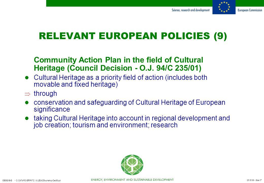 25.06.99 - Slide 37 CE-DG XII-D D:/DATA/POWERPNT/D. MILES/ACE-workshop-Dec99.ppt Community Action Plan in the field of Cultural Heritage (Council Deci