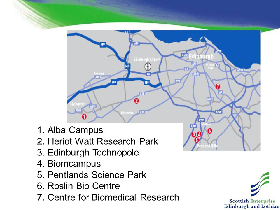 1.Alba Campus 2.Heriot Watt Research Park 3.Edinburgh Technopole 4.Biomcampus 5.Pentlands Science Park 6.Roslin Bio Centre 7.Centre for Biomedical Research