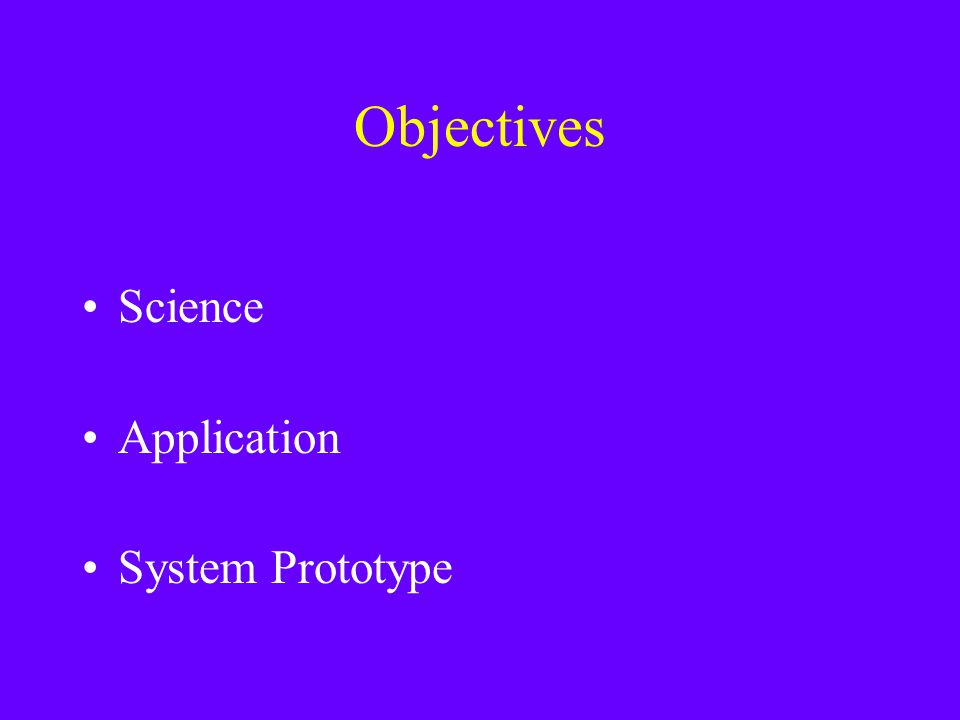 Objectives Science Application System Prototype