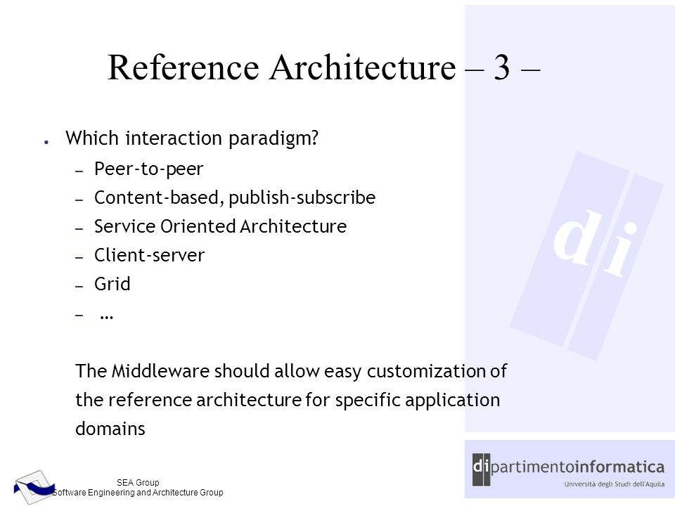 d SEA Group Software Engineering and Architecture Group i Reference Architecture – 3 – ● Which interaction paradigm.
