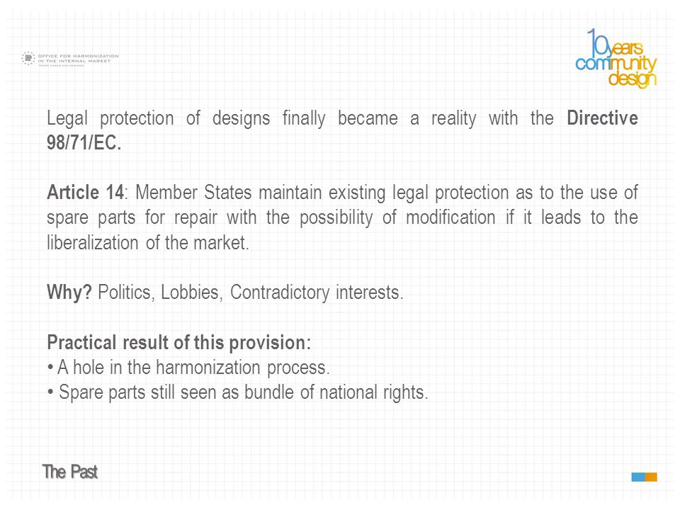 So, what do we have today.10 Member States have liberalized (no design protection).