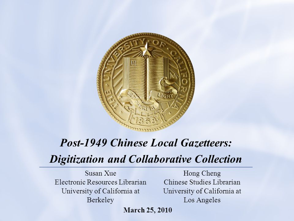 1 Post-1949 Chinese Local Gazetteers: Digitization and Collaborative Collection Susan Xue Electronic Resources Librarian University of California at B