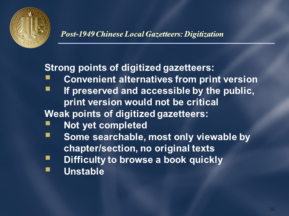 Strong points of digitized gazetteers:  Convenient alternatives from print version  If preserved and accessible by the public, print version would n