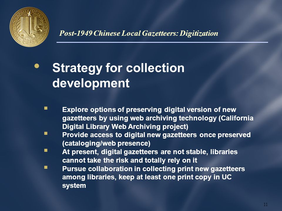 Strategy for collection development  Explore options of preserving digital version of new gazetteers by using web archiving technology (California Digital Library Web Archiving project)  Provide access to digital new gazetteers once preserved (cataloging/web presence)  At present, digital gazetteers are not stable, libraries cannot take the risk and totally rely on it  Pursue collaboration in collecting print new gazetteers among libraries, keep at least one print copy in UC system 11 Post-1949 Chinese Local Gazetteers: Digitization