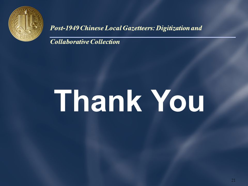 Thank You 21 Post-1949 Chinese Local Gazetteers: Digitization and Collaborative Collection