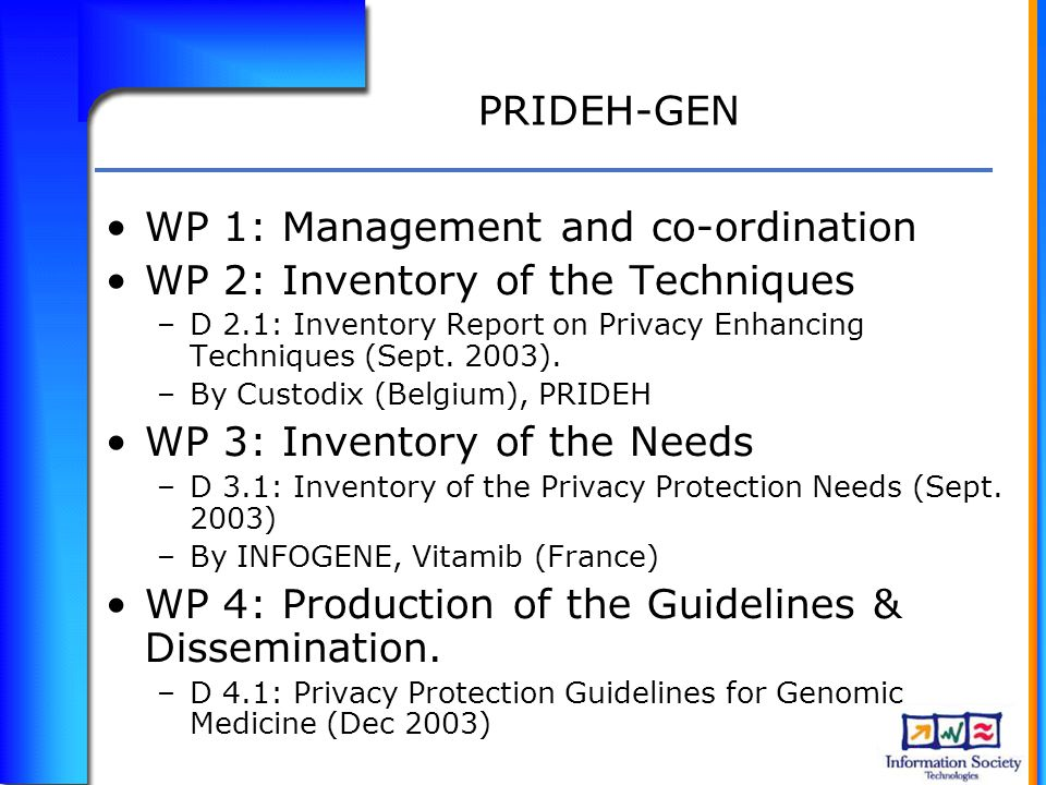 PRIDEH-GEN WP 1: Management and co-ordination WP 2: Inventory of the Techniques –D 2.1: Inventory Report on Privacy Enhancing Techniques (Sept.