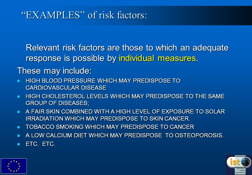 4 EXAMPLES of risk factors: Relevant risk factors are those to which an adequate response is possible by individual measures.