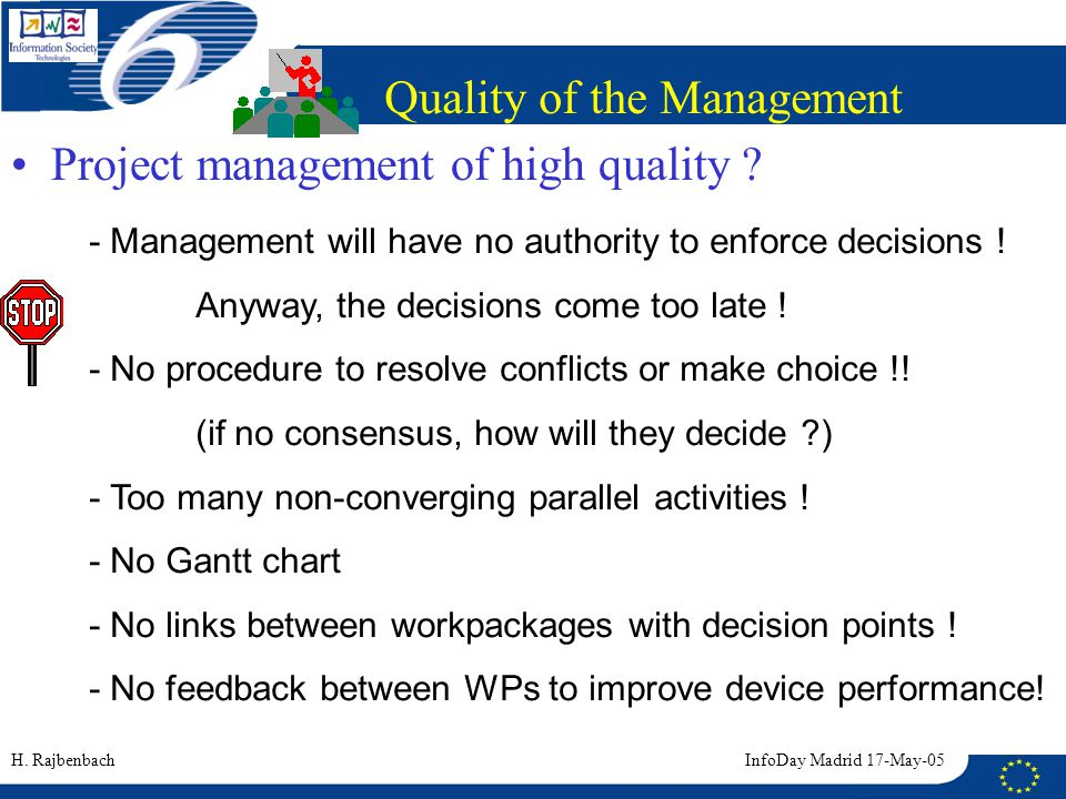 Project management of high quality . - Management will have no authority to enforce decisions .