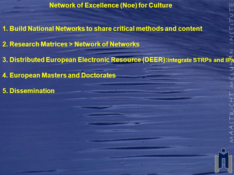 Network of Excellence (Noe) for Culture 1.