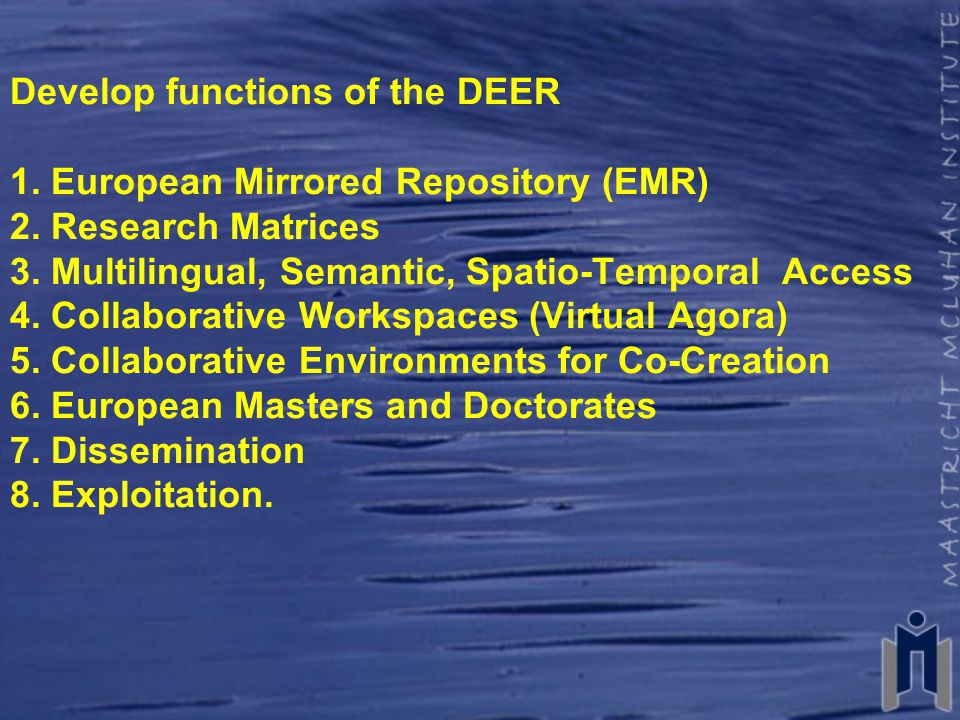 Develop functions of the DEER 1. European Mirrored Repository (EMR) 2.