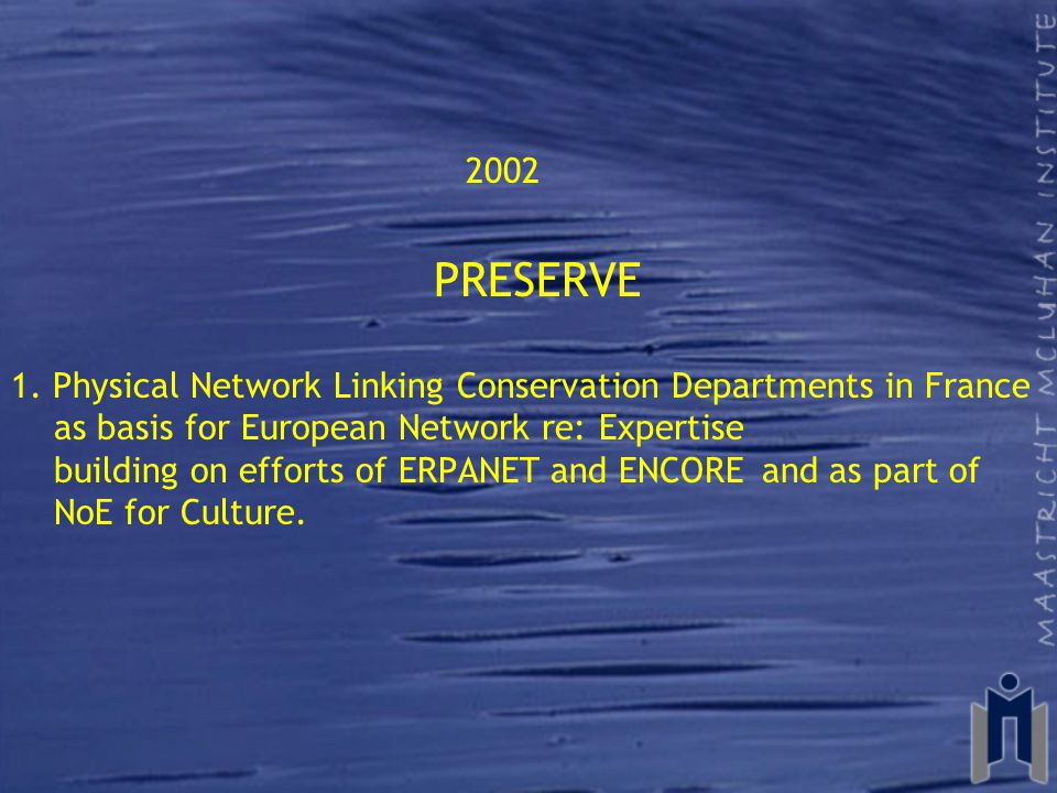 2002 PRESERVE 1. Physical Network Linking Conservation Departments in France as basis for European Network re: Expertise building on efforts of ERPANE