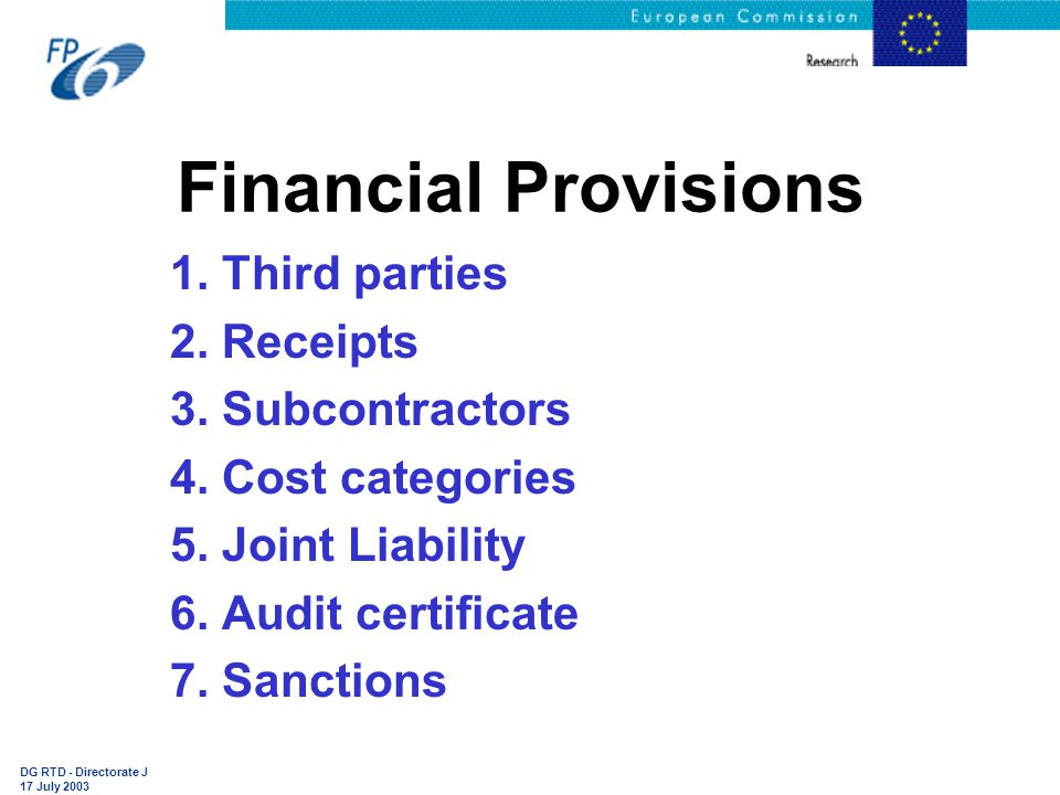 DG RTD - Directorate J 17 July 2003 Financial Provisions 1.