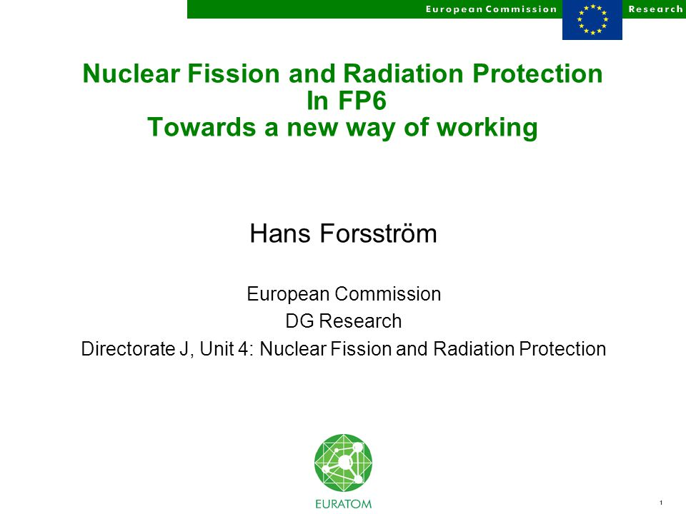 2 Main challenges to Euratom research in nuclear fission (1) Enlargement of the EU (from 15 to 28 Member States) (2) Towards achievement of the Internal Energy Market (2.1) Green Paper Towards a European Strategy for the security of Energy Supply until the year 2010 (november 2000) (2.2) Towards harmonisation of nuclear safety practices (3) General concerns about environment and sustainable development (Kyoto) (4) Changes in the decision making processes (emphasis on accountability, transparency, rigour and credibility) Tentative answer of the Commission in areas where EU research may help : the European Research Area and the 6th framework programme 2002-2006 (EC as well as Euratom) as one of its implementation instruments