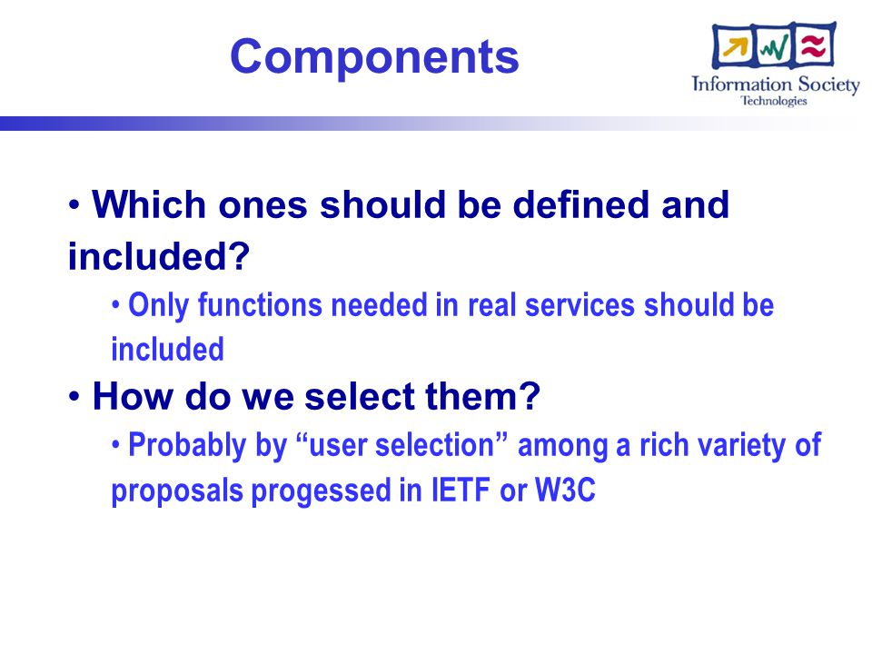 """Components Which ones should be defined and included? Only functions needed in real services should be included How do we select them? Probably by """"us"""