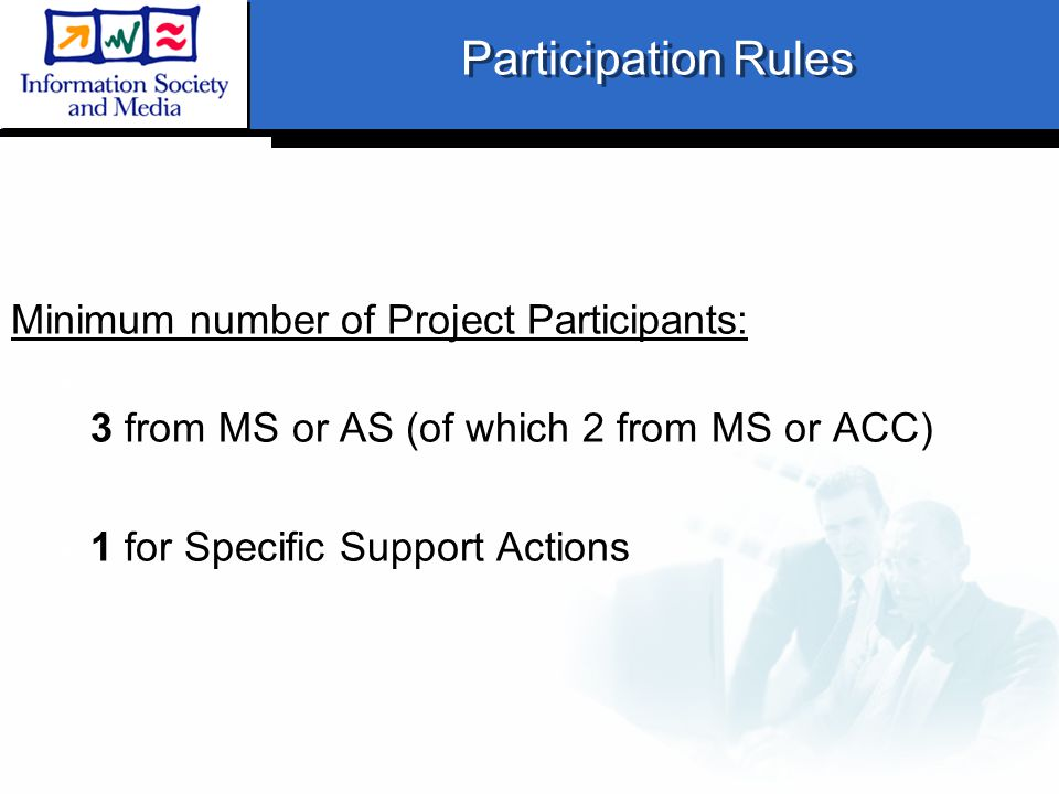 Participation Rules Minimum number of Project Participants:  3 from MS or AS (of which 2 from MS or ACC)  1 for Specific Support Actions