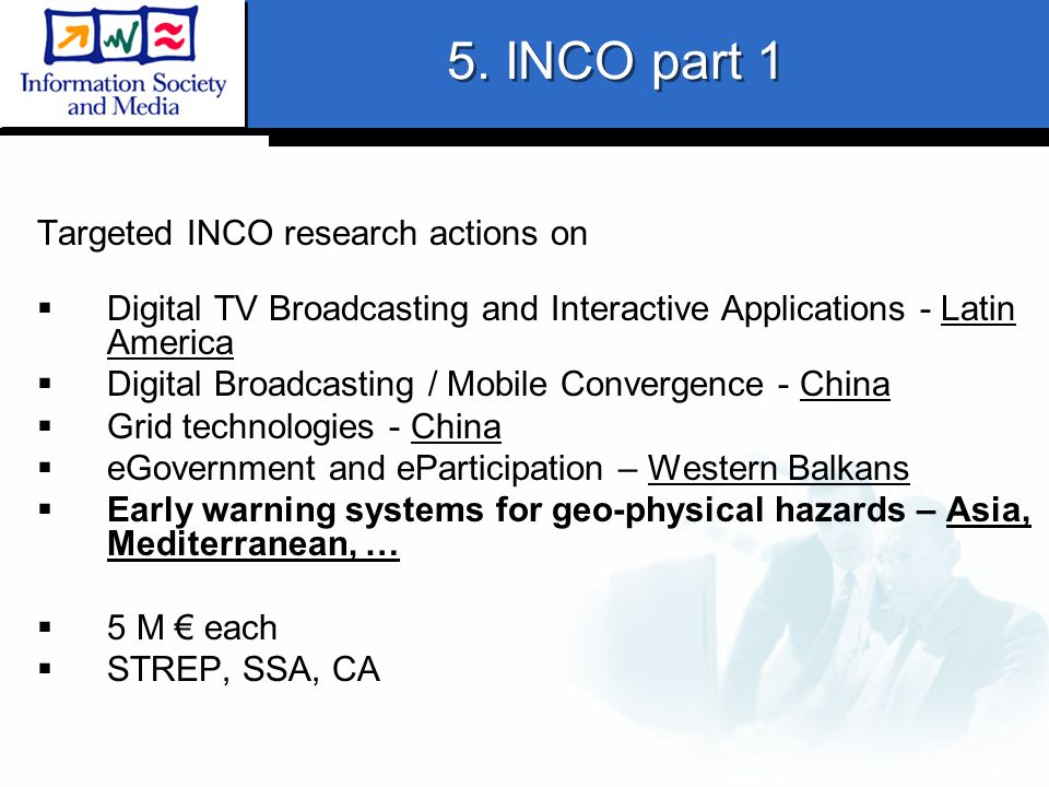 5. INCO part 1 Targeted INCO research actions on  Digital TV Broadcasting and Interactive Applications - Latin America  Digital Broadcasting / Mobil