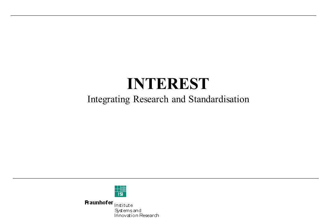 INTEREST Integrating Research and Standardisation