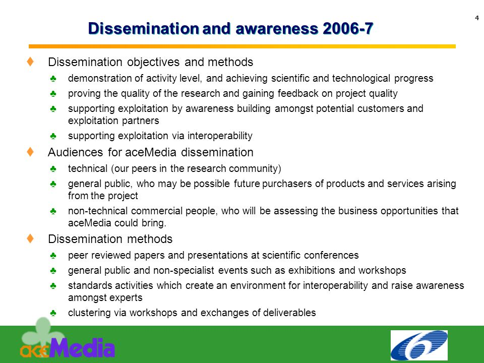 Text 4 Dissemination and awareness 2006-7  Dissemination objectives and methods ♣demonstration of activity level, and achieving scientific and techno