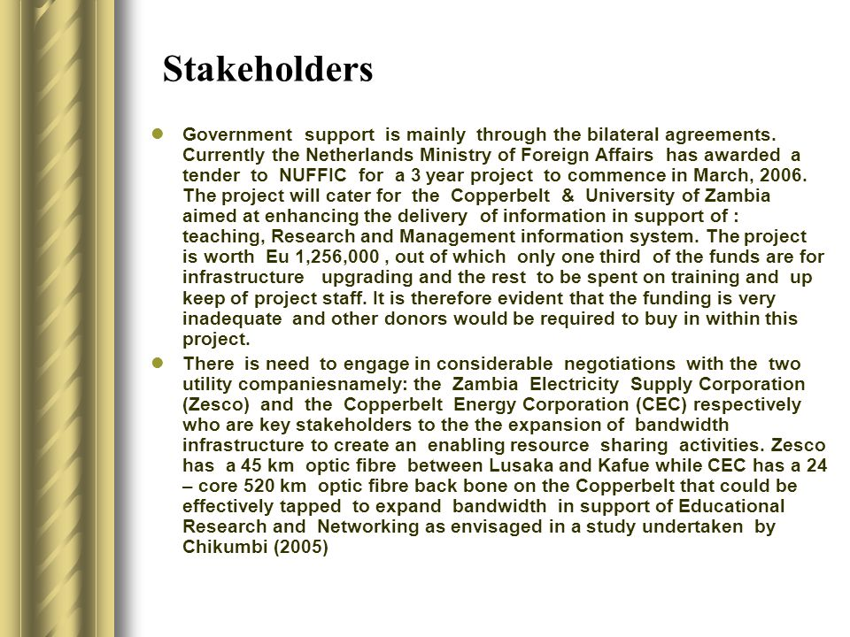 Stakeholders Government support is mainly through the bilateral agreements.