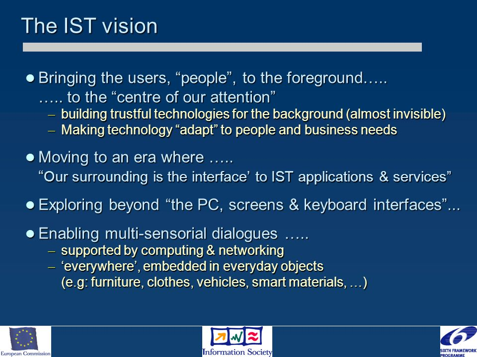 """The IST vision Bringing the users, """"people"""", to the foreground….. ….. to the """"centre of our attention"""" Bringing the users, """"people"""", to the foreground"""