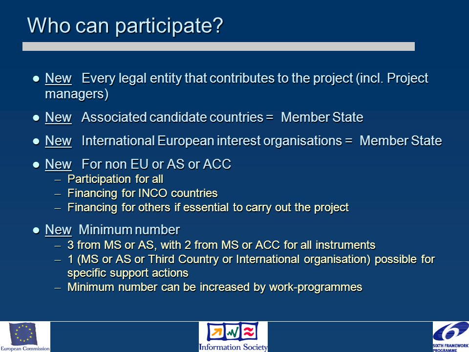 Who can participate? New Every legal entity that contributes to the project (incl. Project managers) New Every legal entity that contributes to the pr