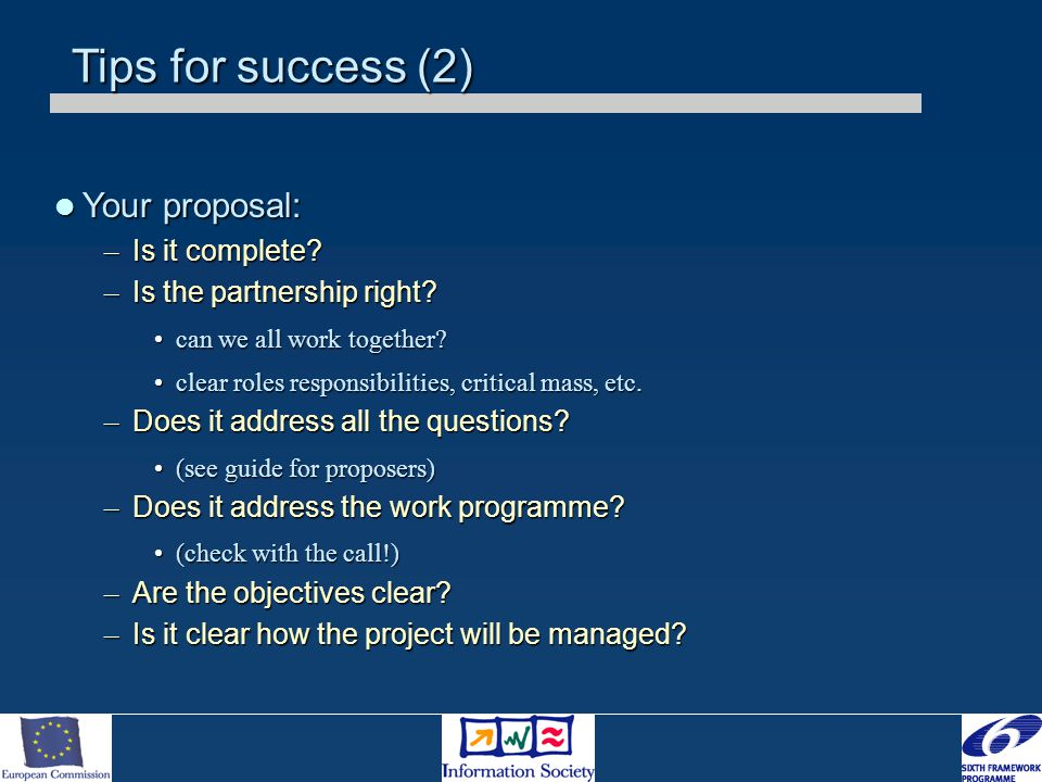 Tips for success (2) Your proposal: Your proposal: – Is it complete.