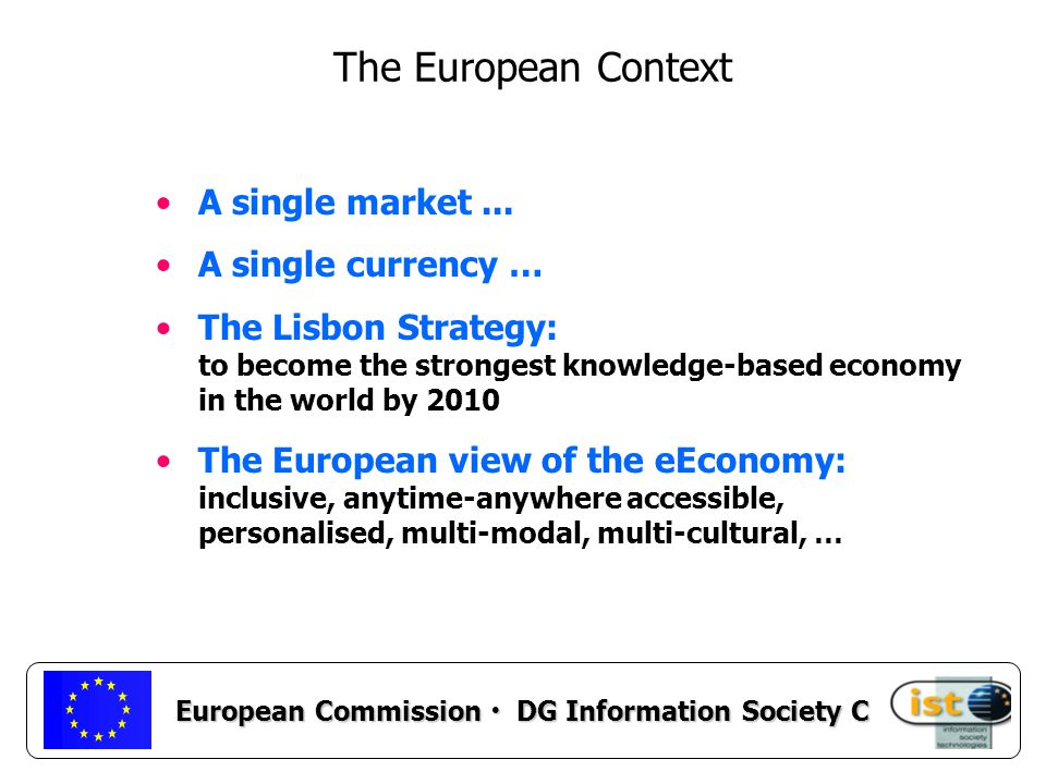 European Commission DG Information Society C A single market...