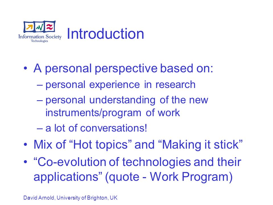 David Arnold, University of Brighton, UK Introduction A personal perspective based on: –personal experience in research –personal understanding of the