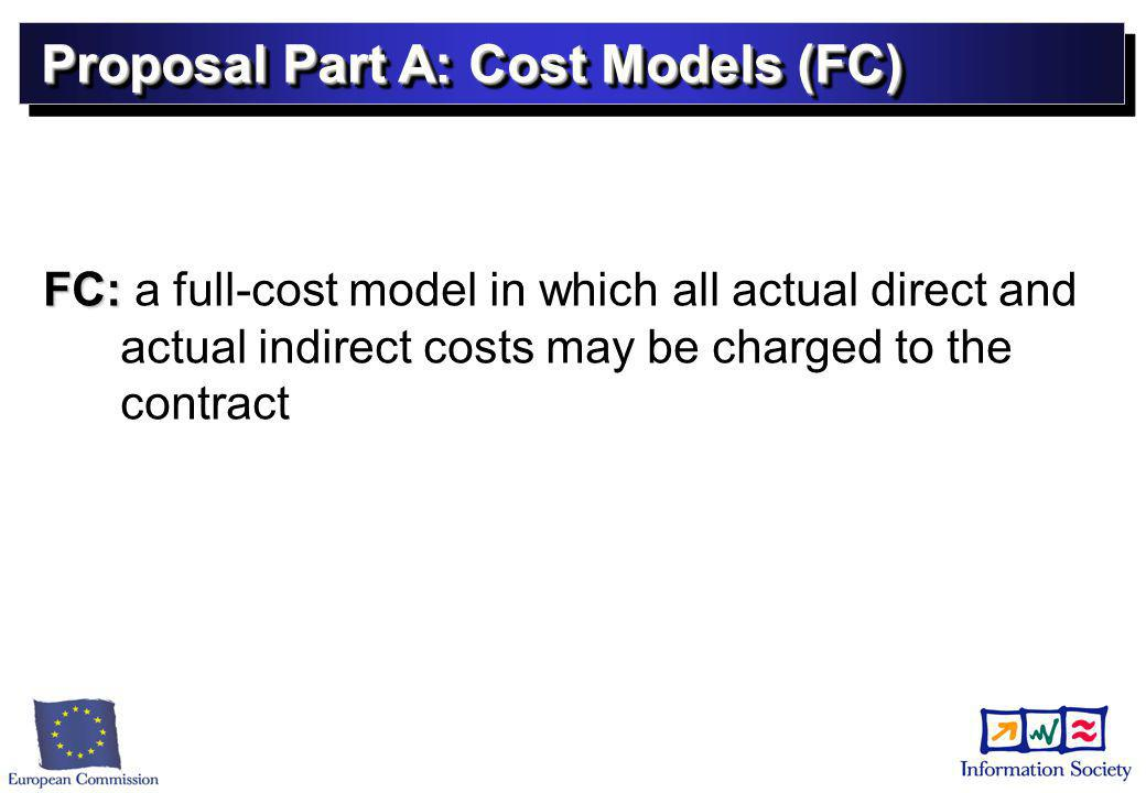 Proposal Part A: Cost Models (FC) FC: FC: a full-cost model in which all actual direct and actual indirect costs may be charged to the contract