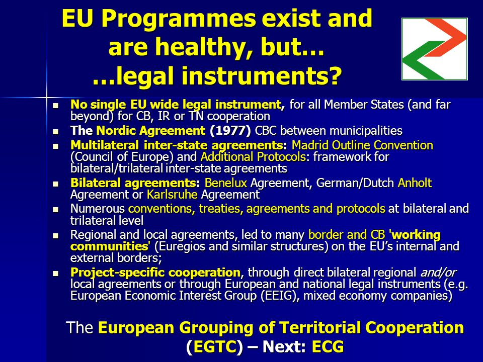 EU Programmes exist and are healthy, but… …legal instruments.
