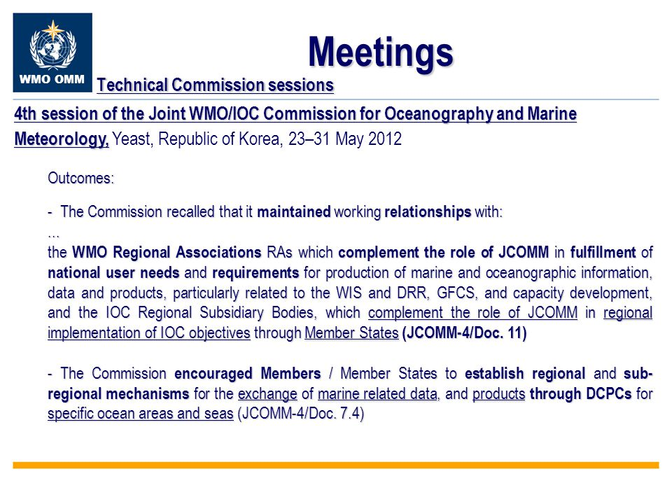 WMO OMM Meetings Technical Commission sessions Outcomes: - The Commission recalled that it maintained working relationships with:...