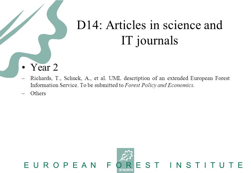 8/16/2014 E U R O P E A N F O R E S T I N S T I T U T E D14: Articles in science and IT journals Year 2 –Richards, T., Schuck, A., et al.